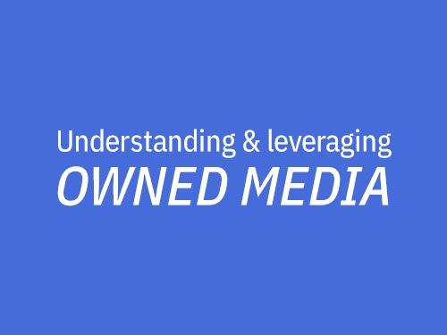 Understanding Owned Media